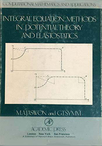 9780123810502: Integral Equation Methods in Potential Theory and Elastostatics (Computational mathematics and applications)