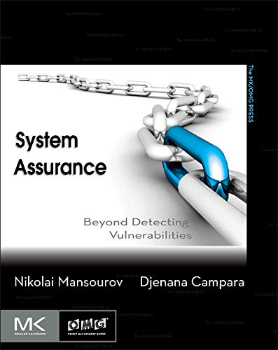9780123814142: System Assurance: Beyond Detecting Vulnerabilities (The MK/OMG Press)