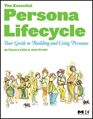 9780123814180: The Essential Persona Lifecycle: Your Guide to Building and Using Personas