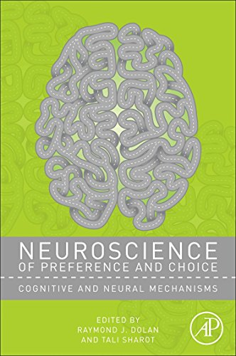 9780123814319: Neuroscience of Preference and Choice: Cognitive and Neural Mechanisms