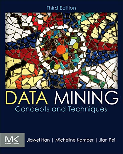 9780123814791: Data Mining: Concepts and Techniques, Third Edition (The Morgan Kaufmann Series in Data Management Systems)