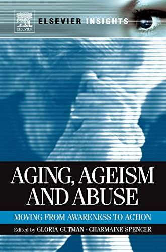 9780123815088: Aging, Ageism and Abuse: Moving from Awareness to Action (Elsevier Insights)