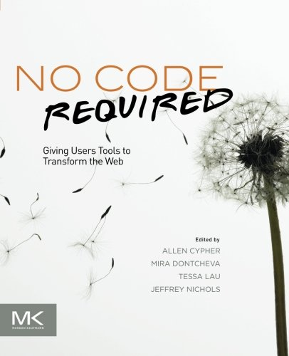 9780123815415: No Code Required: Giving Users Tools to Transform the Web
