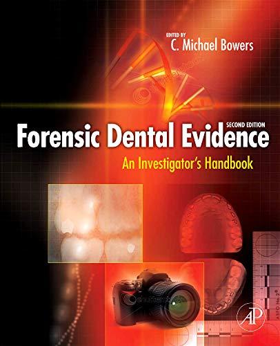 9780123820006: Forensic Dental Evidence, Second Edition: An Investigator's Handbook