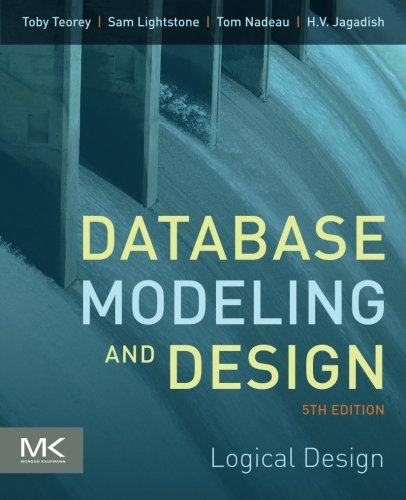 9780123820204: Database Modeling and Design, Fifth Edition: Logical Design (The Morgan Kaufmann Series in Data Management Systems)