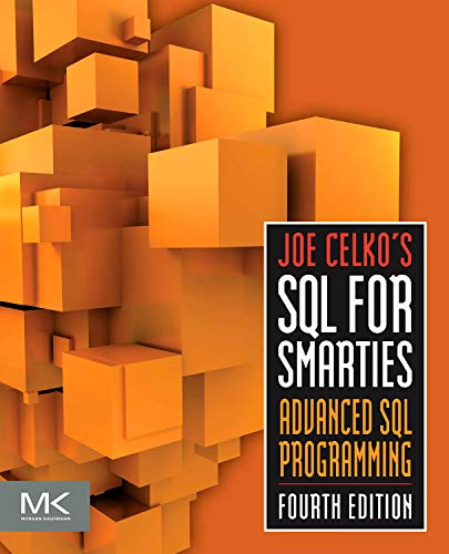 9780123820228: Joe Celko's SQL for Smarties, Fourth Edition: Advanced SQL Programming (The Morgan Kaufmann Series in Data Management Systems)