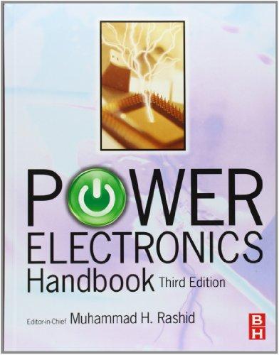 POWER ELECTRONICS HANDBOOK, Third Edition: Muhammad H. Rashid
