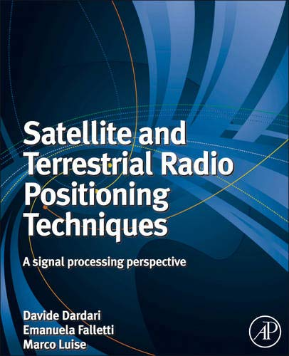 9780123820846: Satellite and Terrestrial Radio Positioning Techniques: A signal processing perspective
