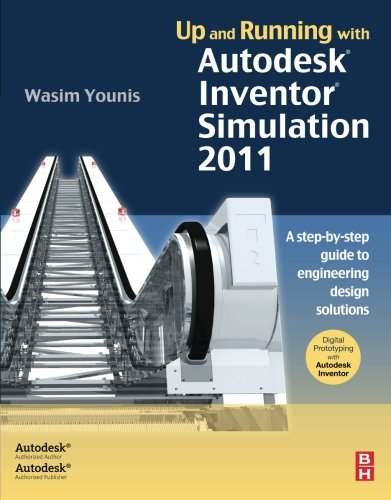 9780123821027: Up and Running with Autodesk Inventor Simulation 2011: A step-by-step guide to engineering design solutions