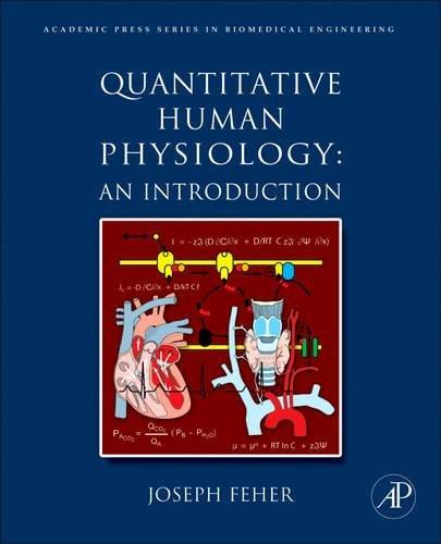 Quantitative Human Physiology: An Introduction (Biomedical Engineering): Joseph J Feher