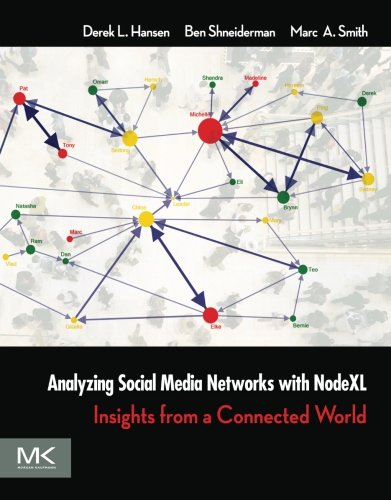 9780123822291: Analyzing Social Media Networks With Microsoft Nodexl: Insights from a Connected World