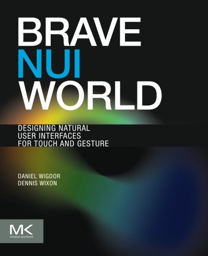 9780123822314: Brave NUI World: Designing Natural User Interfaces for Touch and Gesture