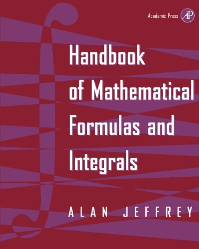 Handbook of Mathematical Formulas and Integrals.: Jeffrey, Alan