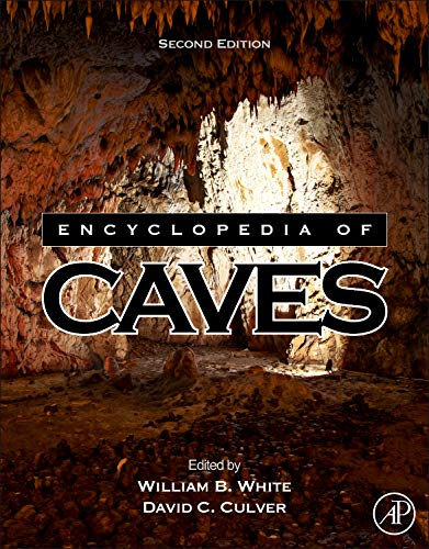 9780123838322: Encyclopedia of Caves, Second Edition
