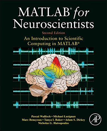 9780123838360: MATLAB for Neuroscientists, Second Edition: An Introduction to Scientific Computing in MATLAB