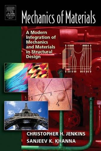 9780123838520: Mechanics of Materials: A Modern Integration of Mechanics and Materials in Structural Design