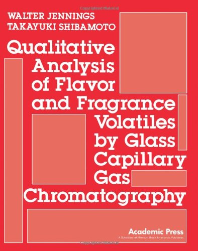 9780123842503: Qualitative Analysis of Flavor and Fragrance Volatiles by Glass Capillary Gas Chromatography