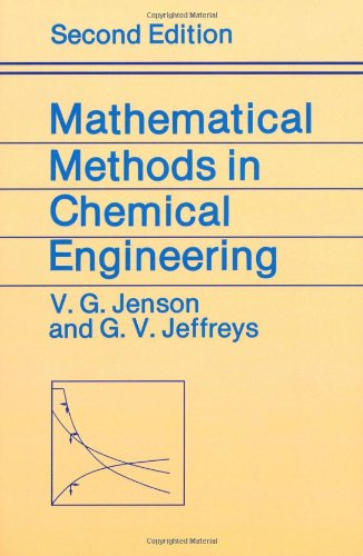 Mathematical Methods in Chemical Engineering: V. G. Jenson;
