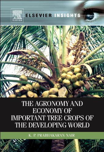 9780123846778: The Agronomy and Economy of Important Tree Crops of the Developing World (Elsevier Insights)