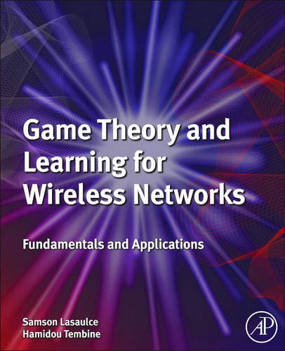 9780123846983: Game Theory for Wireless Networks: From Fundamentals to Practice