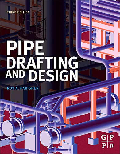 9780123847003: Pipe Drafting and Design, Third Edition