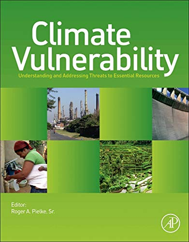 9780123847034: Climate Vulnerability: Understanding and Addressing Threats to Essential Resources
