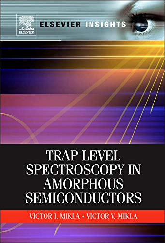 9780123847157: Trap Level Spectroscopy in Amorphous Semiconductors (Elsevier Insights)
