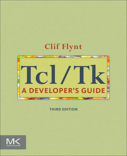 9780123847171: Tcl/Tk: A Developer's Guide