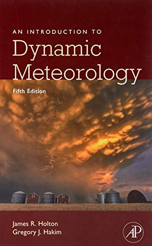 9780123848666: An Introduction to Dynamic Meteorology