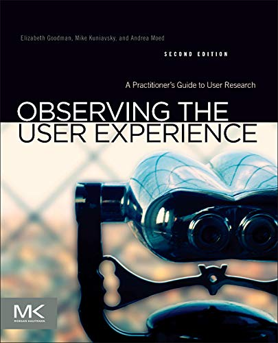 9780123848697: Observing the User Experience, Second Edition: A Practitioner's Guide to User Research