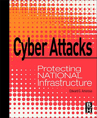 9780123849175: Cyber Attacks: Protecting National Infrastructure