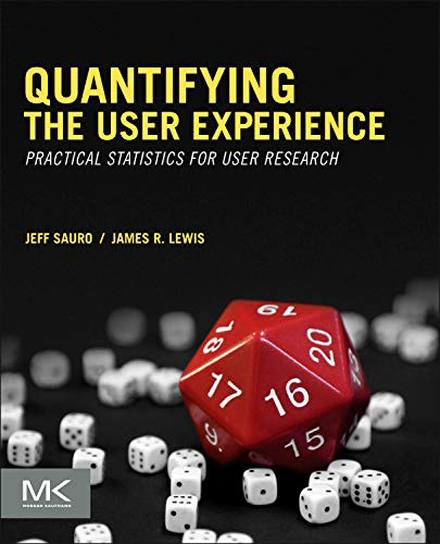 9780123849687: Quantifying the User Experience: Practical Statistics for User Research