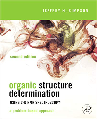9780123849700: Organic Structure Determination Using 2-D NMR Spectroscopy, Second Edition: A Problem-Based Approach