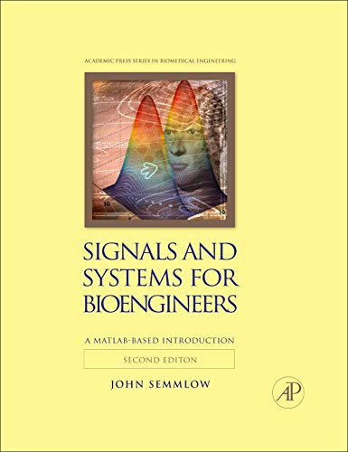Signals and Systems for Bioengineers, Second Edition: Semmlow, John