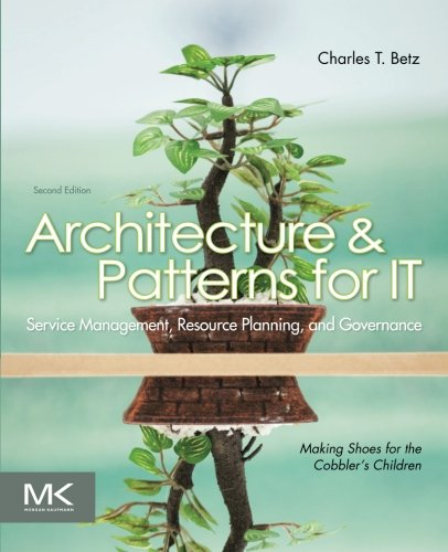 9780123850171: Architecture and Patterns for IT Service Management, Resource Planning, and Governance: Making Shoes for the Cobbler's Children