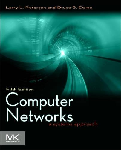 9780123850591: Computer Networks: A Systems Approach (The Morgan Kaufmann Series in Networking)