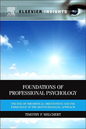 Foundations of Professional Psychology: The End of: Melchert, Timothy P