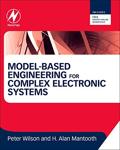 9780123850850: Model-Based Engineering for Complex Electronic Systems: Techniques, Methods and Applications