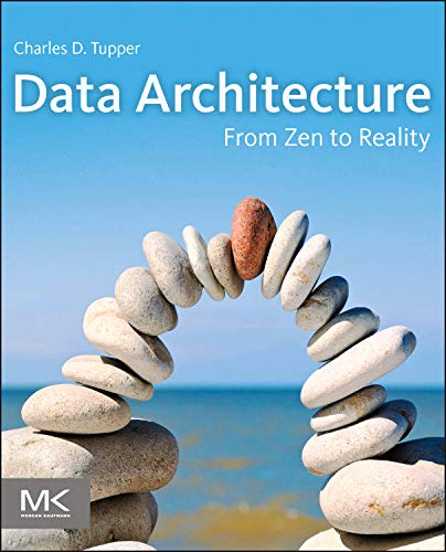 9780123851260: Data Architecture: From Zen to Reality