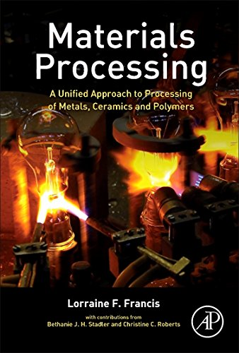 9780123851321: Materials Processing: A Unified Approach to Processing of Metals, Ceramics and Polymers