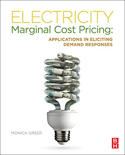 9780123851345: Electricity Marginal Cost Pricing: Applications in Eliciting Demand Responses