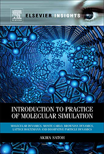 9780123851482: Introduction to Practice of Molecular Simulation: Molecular Dynamics, Monte Carlo, Brownian Dynamics, Lattice Boltzmann and Dissipative Particle Dynamics (Elsevier Insights)