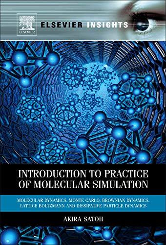 Introduction to Practice of Molecular Simulation: Molecular: Akira Satoh