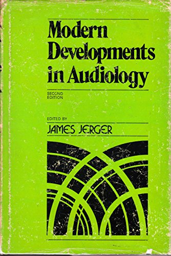Modern Developments in Audiology: Jerger, James