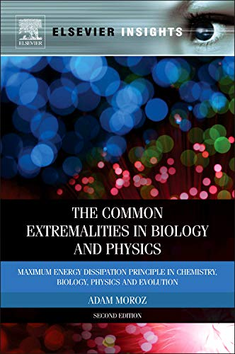 9780123851871: The Common Extremalities in Biology and Physics, Second Edition: Maximum Energy Dissipation Principle in Chemistry, Biology, Physics and Evolution (Elsevier Insights)