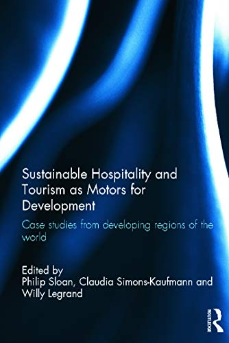 9780123851963: Sustainable Hospitality and Tourism as Motors for Development: Case Studies from Developing Regions of the World