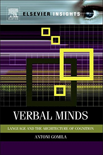 9780123852007: Verbal Minds: Language and the Architecture of Cognition