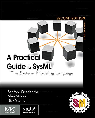 9780123852069: A Practical Guide to SysML: The Systems Modeling Language (The MK/OMG Press)