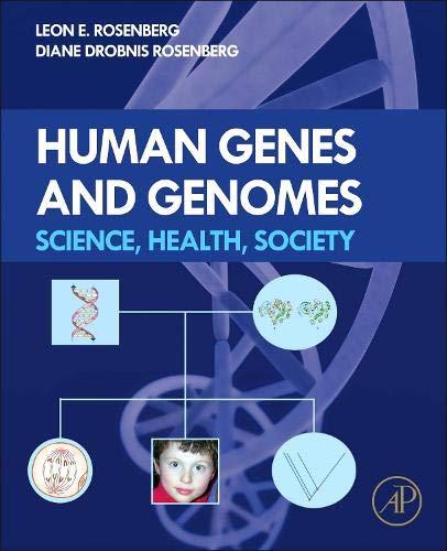9780123852120: Human Genes and Genomes: Science, Health, Society