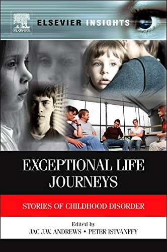 9780123852168: Exceptional Life Journeys: Stories of Childhood Disorder (Elsevier Insights)